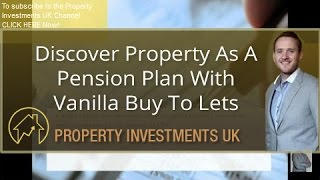 Discover Property As A Pension Plan With Vanilla Buy To Lets