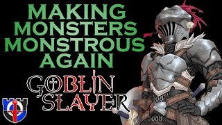 Monsters in medieval fantasy and Goblin Slayer: FANTASY RE-ARMED