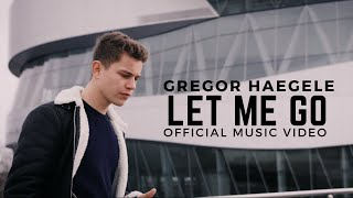 Gregor Haegele - Let Me Go (Official Music Video)