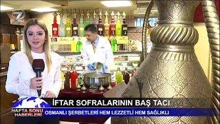 İftar Sofralarının Baş Tacı Osmanlı Şerbetleri