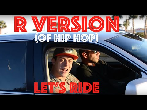 R Version (of Hip Hop) - Lets Ride