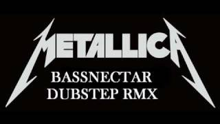 Metallica - Seek & Destroy (Bassnectar Dubstep Remix)