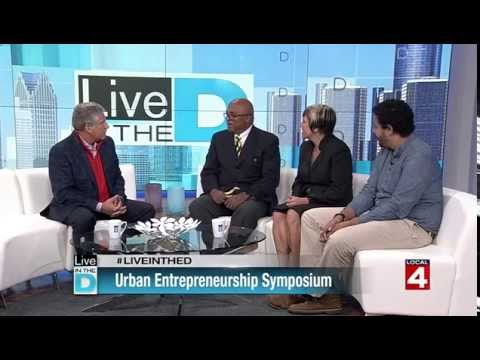 Urban Entrepreneurship Symposium, 2014-09-24, Live in the D, WDIV Detroit