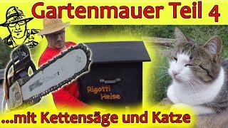 Mit Katze und Kettensäge: Natursteinmauer selber bauen - Teil 4