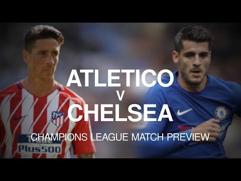 Atletico Madrid v Chelsea - Champions League Match Preview