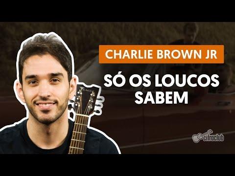 Só Os Loucos Sabem - Charlie Brown Jr. (aula de violão simplificada)