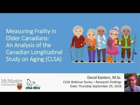 Measuring Frailty In Older Canadians:  An Analysis Of The  Canadian Longitudinal Study On Aging