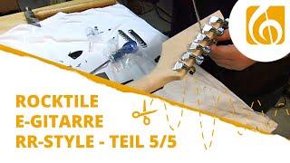 Rocktile E-Gitarren Bausatz RR-Style Teil 5 Montage und Soundcheck