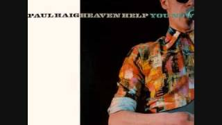 Paul Haig - Heaven Help You Now (Extended) (1985)