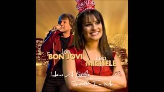 Jon Bon Jovi ft Lea Michele - Have A Little Faith In Me