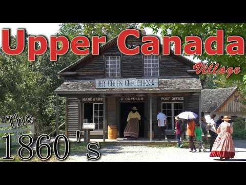 UPPER CANADA VILLAGE │ Go Back In Time To The 19th Century! This Is How Life Was In The 1860's.