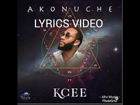 Kcee - Akonuche lyrics