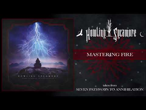 HOWLING SYCAMORE - MASTERING FIRE (OFFICIAL AUDIO)
