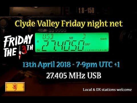 CB RADIO - Clyde valley Friday night net 27.405 usb (13.04.18)