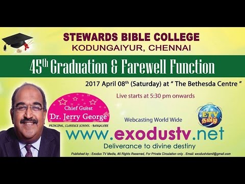 Exodus TV Tamil Presents STEWARDS BIBLE COLLEGE 45th GRADUATION & FAREWELL  FUNCTION (Highlights)