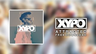 XYPO - Attracted △ FREE DOWNLOAD