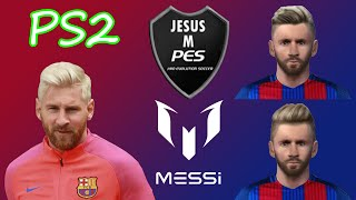 (PES PS2) MESSI NEW FACE 2016/2017