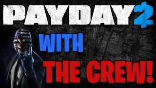 Payday 2 Beta with The Crew - We