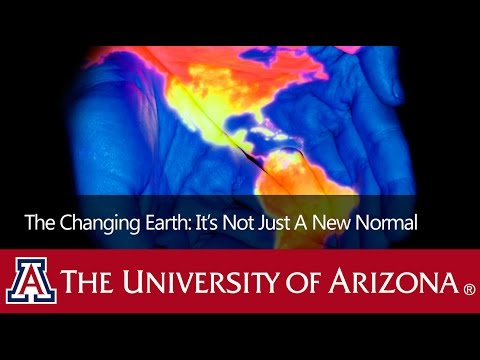 The Changing Earth: It's Not Just A New Normal