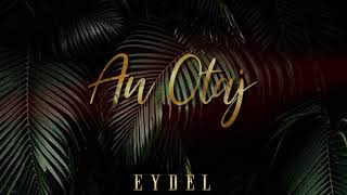 Eydel - An Otaj - 2019 (Audio Visualizer)