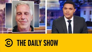 jeffrey-epstein-s-death-sparks-multiple-conspiracy-theories-the-daily-show-with-trevor-noah
