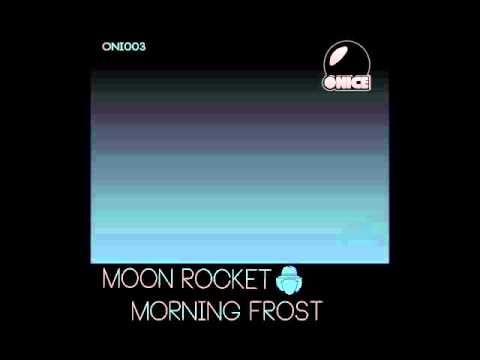 Moon Rocket - Morning Frost