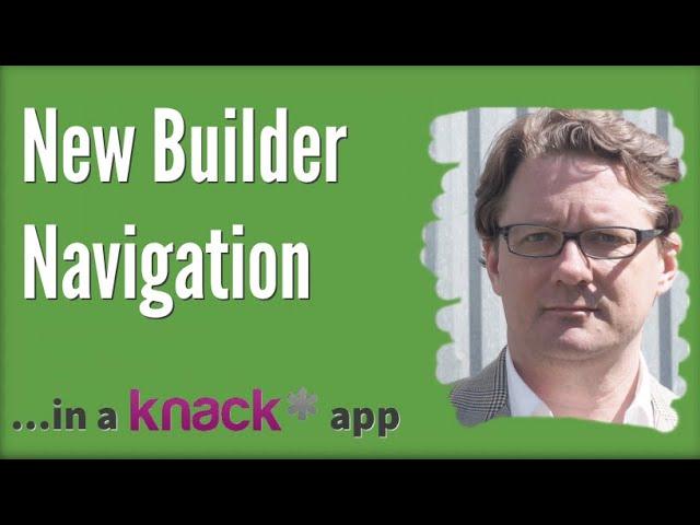 Overview of New Builder Navigation in a Knack Database App