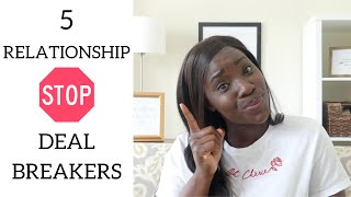 5 Relationship Deal Breakers   Dating Advice   Relationship Tips
