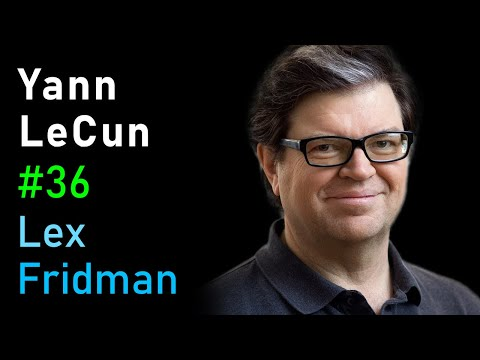 Yann LeCun: Deep Learning, Convolutional Neural Networks, And Self-Supervised Learning | AI Podcast