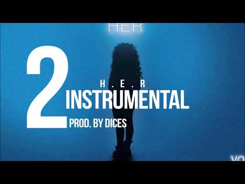 H.E.R - 2 Instrumental Remake Prod. by Dices