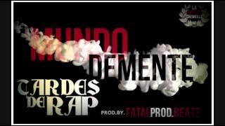 MUNDO DEMENTE  TARDES DE RAP  BY FATAL PRODUCER BEATZ