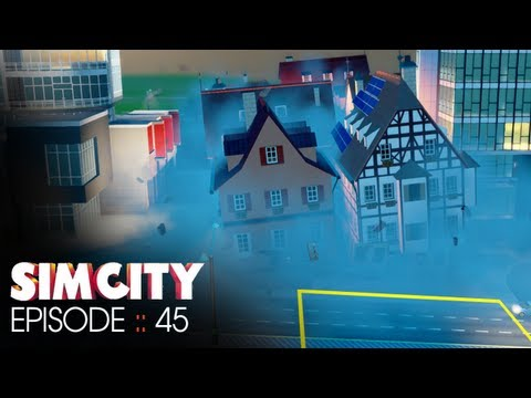 SimCity :: Episode 45 :: Get outta here! Sick!