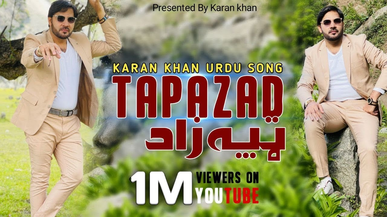 Karan Khan - Tapazad - Urdu Tapaezy - Ahang - Official - HD(Video) اردو موسیقی ٹپئیزے (ٹپہ زاد)