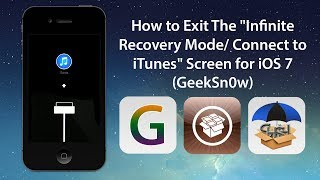 "How to Exit The ""Infinite Recovery Mode/ Connect to iTunes"" Screen for iOS 7 (GeekSn0w)"