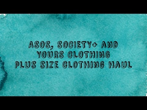 ASOS, Society Plus and Yours Clothing | PLUS SIZE HAUL + TRY ON