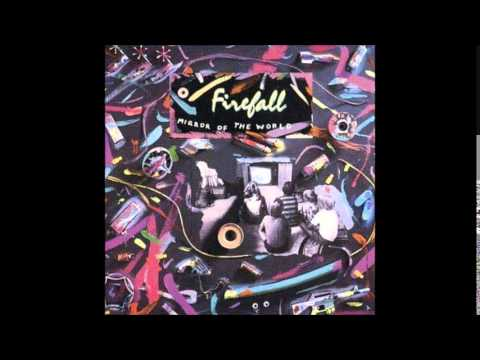 Firefall - Say You're Gonna Love Me