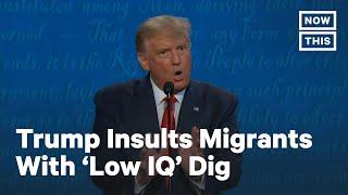 Trump Makes False Claim About 'Low IQ' Migrants | NowThis