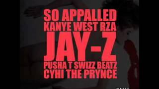 Kanye West feat. RZA, Jay-Z, Pusha T, Swizz Beatz & Cyhi the Prynce - So Appalled GOOD FRIDAY