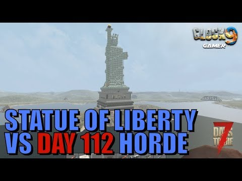 7 Days To Die - Statue of Liberty Base! (Day 112)