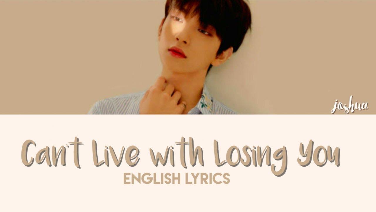 SEVENTEEN (세븐틴) JOSHUA (조슈아) - Can't Live with Losing You [Live Lyrics]