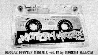 REGGAE DUBSTEP MINIMIX vol. 18 by MORIS44 SELECTA