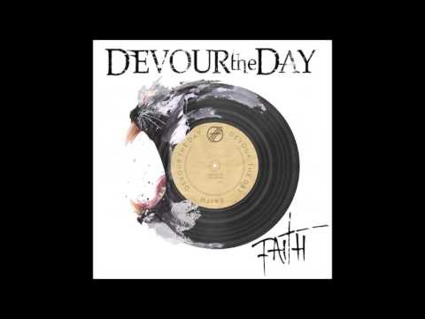 Devour the Day - Faith (lyrics)