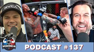 WEIGHING IN #137 | UFC VEGAS 23 RECAP | BELLATOR 256 RECAP | FAN QUESTIONS