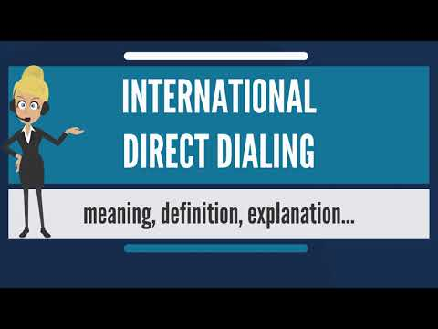 What is INTERNATIONAL DIRECT DIALING? What does INTERNATIONAL DIRECT DIALING mean?