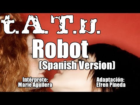 T.A.T.u. | ROBOT | Spanish Cover | Robot