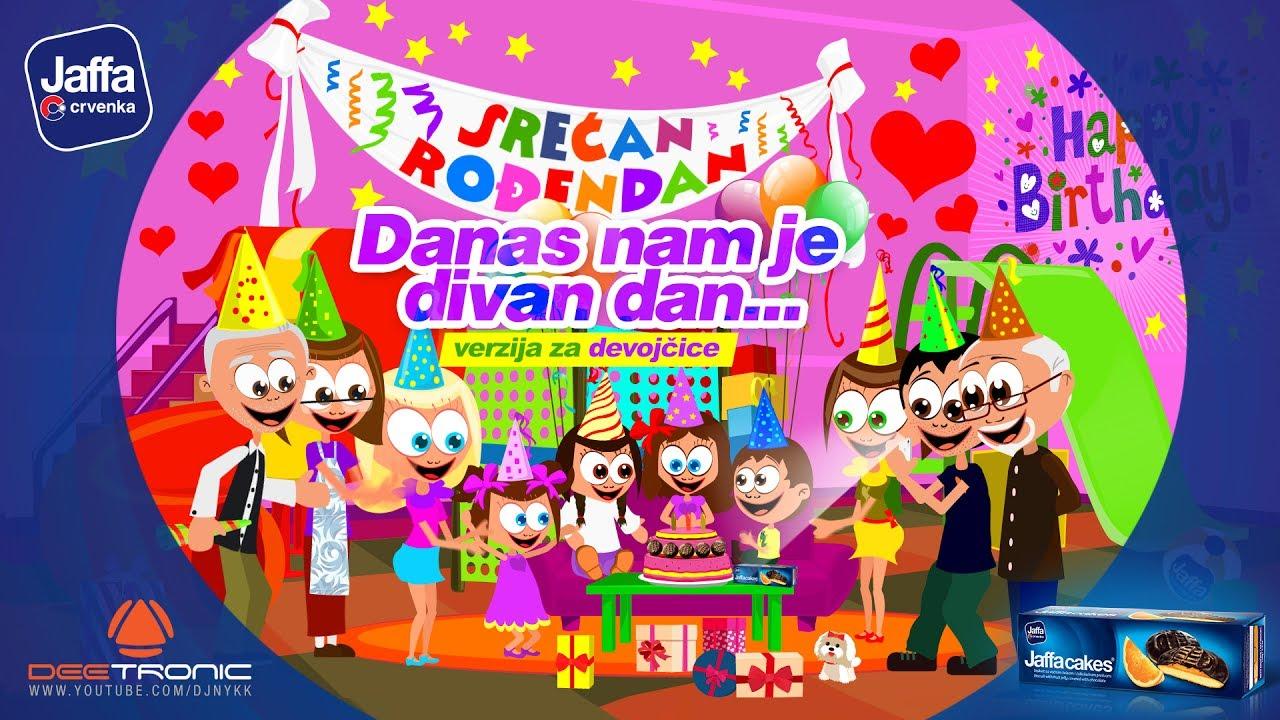 youtube sretan rođendan pjesme Danas nam je Divan Dan (Srecan Rodjendan ZA DEVOJCICE)   Happy  youtube sretan rođendan pjesme