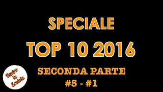 Dentro la Scatola - Speciale TOP 10 2016 (seconda parte #5 - #1)