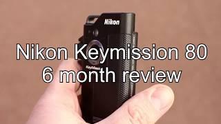 Nikon Keymission 80 6 month review