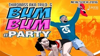 "Third Bass - Bum Bum ""2016 Soca"" (Red Boyz Music) (Trinidad)"