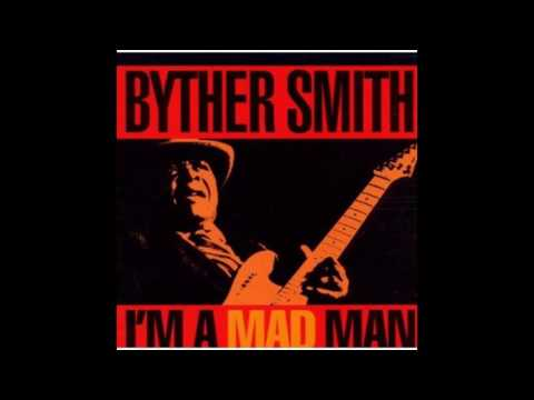 Byther Smith - I'm a Mad Man